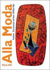 Alla Moda - AMAZING book, mid-century Italian ceramics, Bitossi, Bagni and more!