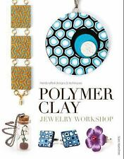 Polymer Clay Jewelry Workshop : Handcrafted Designs and Techniques by Sian...