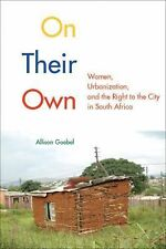 On Their Own : Women, Urbanization, and the Right to the City in South Africa...