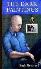 The Dark Paintings Fleetwood, Hugh Very Good Book