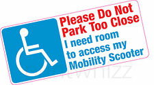 Do Not Park Too Close Mobility Scooter Access Disabled Blue Badge Vinyl Car Stic