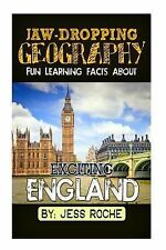 Jaw-Dropping Geography: Fun Learning Facts about Exciting England :...