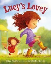 Lucy's Lovey by Betsy Devany (2016, Picture Book)