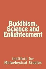 Buddhism, Science and Enlightenment by Charles Levy and Institute for Studies...