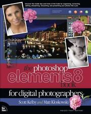 The Photoshop Elements 8 Book for Digital Photographers Voices That Matter