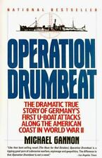 Operation Drumbeat: Germany's U-Boat Attacks Along the American Coast in World