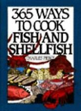 365 WAYS TO COOK FISH AND SHELLFISH Charles Pierce NEW HARDCOVER COOK BOOK