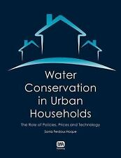 Water Conservation in Urban Households by Sonia Ferdous Hoque (2014, Hardcover)