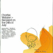 Remixed on the 24th of July * by Charles Webster (CD...