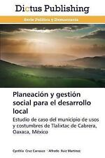 Planeacion y Gestion Social para el Desarrollo Local by Cruz Carrasco Cynthia...