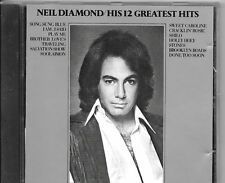 CD COMPIL 12 TITRES--NEIL DIAMOND--HIS 12 GREATEST HITS