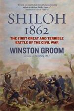 Shiloh 1862 by Winston Groom (2012, Hardcover)