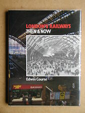 London's Railways Then and Now. By Edwin Course. 1987 Batsford HB in DJ. VG+