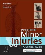 Minor Injuries : A Clinical Guide by Dennis Purcell (2016, Paperback)