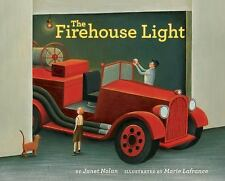The Firehouse Light by Janet Nolan (2010, Hardcover)