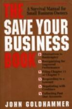 The Save Your Business Book : A Survival Manual for Small Business Owners by...