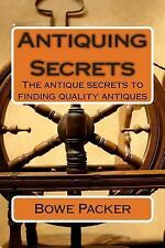 Antiquing secrets: Fastest Way To Discover Antique History & Learn How-ExLibrary