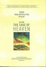 Chassidic Heritage: All for the Sake of Heaven by Shalom B. Schneersohn...