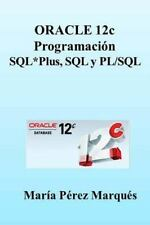 Oracle 12c. Programación Sql*Plus, Sql y Pl/Sql by Maria Perez Marques (2013,...