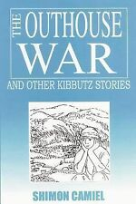 The Outhouse War and Other Kibbutz Stories, , Camiel, Shimon, Very Good, 2001-04