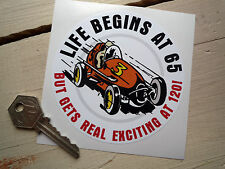 Life Begins at 65 But Gets Really Exciting at 120! Funny CAR STICKER Racing