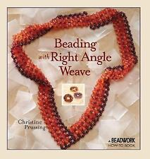 Beading with Right Angle Weave (Beadwork How-To) by Prussing, Christine