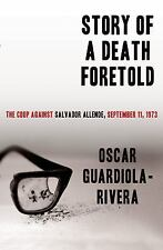 Story of a Death Foretold: The Coup Against Salvador Allende, September 11, 197