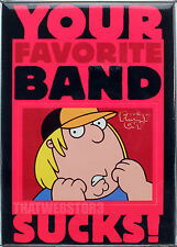 Family Guy Chris Griffin Your Favorite Band Sucks Magnet ~ Officially Licensed
