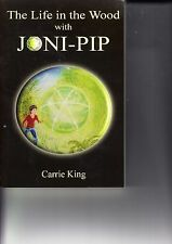 The Life in the Wood with Joni-Pip, King, Carrie P.B Book-HAND SIGNED
