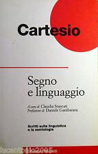 CARTESIO SEGNO E LINGUAGGIO SCRITTI SULLA LINGUISTICA E... EDITORI RIUNITI 2000