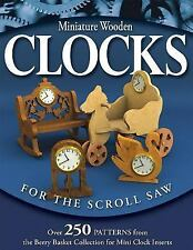 Miniature Wooden Clocks for the Scroll Saw : Over 250 Patterns from the Berry...