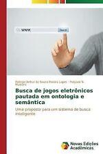 Busca de Jogos Eletronicos Pautada Em Ontologia e Semantica by De Souza...