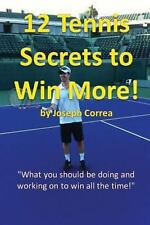 12 Tennis Secrets to Win More by Joseph Correa : What You Should Be Doing and...