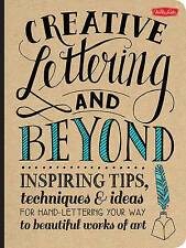 Creative Lettering and Beyond: Inspiring Tips, Techniquest by Gabri Kirk | NEW