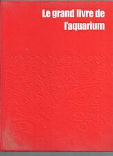 Le grand livre de l'aquarium John Gilbert Raymond Legge Henri Favré REF E6