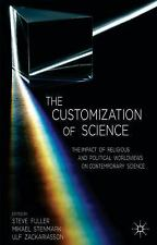 The Customization of Science: The Impact of Religious and Political Worldviews o