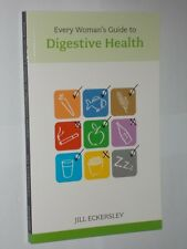 Jill Eckersley Every Woman's Guide To Digestive Health  Softback Book.2008