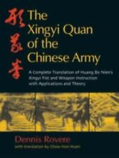 The Xingyi Quan of the Chinese Army: Huang Bo Nien's Xingyi Fist and Weapon Inst