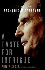 A Taste for Intrigue: The Multiple Lives of François Mitterrand (John-ExLibrary
