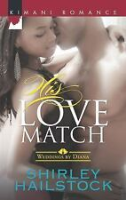 His Love Match (Harlequin Kimani RomanceWeddings by Diana), Hailstock, Shirley,