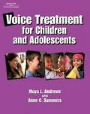 Voice Treatment for Children and Adolescents by Moya L. Andrews (2001,...