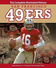 San Francisco 49ers: The Complete Illustrated History Maiocco, Matt