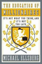 The Education of Millionaires: It's Not What You Think and It's Not Too Late (Po