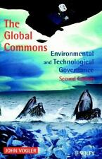 The Global Commons : Environmental and Technological Governance by John...