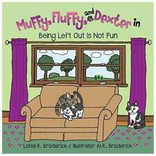 Muffy, Fluffy, and Dexter In by Lonia Broderick (2013, Paperback)