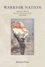 Warrior Nation: Images of War in British Popular Culture, 1850-2000 by Paris, M
