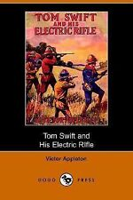 Tom Swift and His Electric Rifle by Victor Appleton (2006, Paperback)
