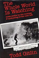 THE WOLE WORLD IS WATCHING TODD GITLIN 1980 TESTO IN INGLESE (UA414)