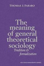 American Sociological Association Rose Monographs: The Meaning of General...