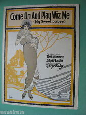 Come On and Play Wiz Me My Sweet Babee 1919 Barbelle cover by Kalmar Leslie Ruby